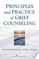 Principles And Practice Of Grief Counseling : ...