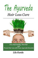 The Ayurveda Hair Loss Cure