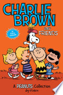 Charlie Brown And Friends : beloved comic strips ever. now...