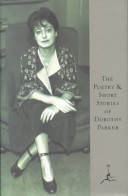 The Poetry and Short Stories of Dorothy Parker