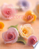The Essential Guide To Cake Decorating : and extensive instructions....
