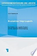 Produktion folgt Logistik