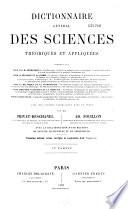 Dictionnaire g  n  ral des sciences th  oriques et appliqu  es