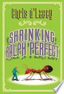 Shrinking Ralph Perfect