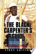 The Black Carpenter s Guide