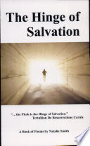 The Hinge of Salvation  Poetry on How God Uses Our Flesh to Lead Us to Him