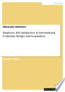 Employee Job Satisfaction in International Corporate Merger and Acquisition