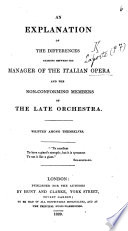 An Explanation Of The Differences Existing Between The Manager Of The Italian Opera P F Laporte And The Non Conforming Members Of The Late Orchestra Written Among Themselves