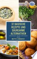 37 basische Rezepte und säurearme Alternativen