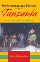 Performance and politics in Tanzania