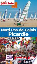 Nord-Pas-de-Calais - Picardie 2013-2014 Petit Futé (avec cartes, photos + avis des lecteurs)