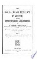 Der Fondaco dei Tedeschi in Venedig und die deutsch-venetianischen Handelsbeziehungen, von H. Simonsfeld