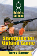 Hunters Guide to Shotguns for Upland Game