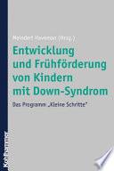 Entwicklung und Fr  hf  rderung von Kindern mit Down Syndrom