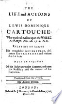 The Life and Actions of Lewis Dominique Cartouche ... Translated from the French by Daniel Defoe