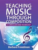 Teaching Music Through Composition  A Curriculum Using Technology