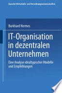 IT-Organisation in dezentralen Unternehmen
