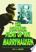 The Dinosaur Films of Ray Harryhausen