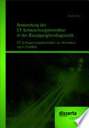 """Anwendung der CT-Schw""""chungskorrektur in der Basalgangliendiagnostik: CT-Schw""""chungskorrektur vs. Korrektur nach CHANG"""