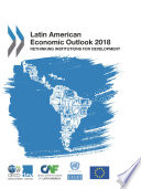 Latin American Economic Outlook 2018 Rethinking Institutions for Development
