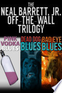 The Neal Barrett Jf  Off the Wall Trilogy