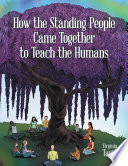 How the Standing People Came Together to Teach the Humans Book PDF