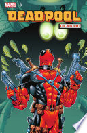 Deadpool Classic Vol. 3 : up for a grudge match with archenemy t-ray,...