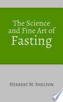 The Science and Fine Art of Fasting