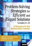 Problem Solving Strategies for Efficient and Elegant Solutions  Grades 6 12
