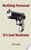 Nothing Personal It S Just Business