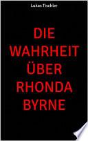 Die Wahrheit über Rhonda Byrne