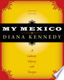 My Mexico A Culinary Odyssey with Recipes