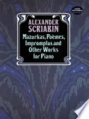 Mazurkas  Poemes  Impromptus and Other Pieces for Piano