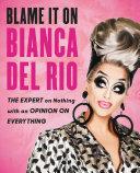 Blame It On Bianca Del Rio Book