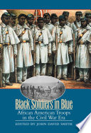 Black Soldiers in Blue American Military And Social History