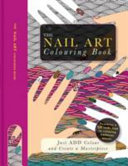 The Nail Art Colouring Book : ...