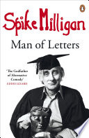 Spike Milligan  Man of Letters