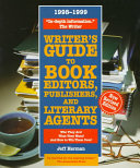 Writer s Guide to Book Editors  Publishers  and Literary Agents  1998 1999
