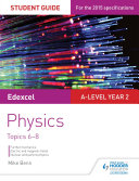 Edexcel A Level Year 2 Physics Student Guide: Topics 6-8