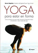 Yoga Para Estar En Forma journey into Power  How to Sculpt Your Ideal Body  Free Your True Self  And Transform Your Life With Yoga