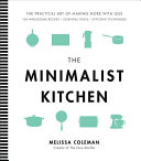 The Minimalist Kitchen Refreshingly Simple Approach To Cooking