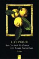 La Cucina Siciliana oder Rosas Erwachen