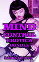 Mind Control Bundle  Three Mind Control Erotica Stories