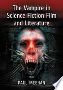 The Vampire in Science Fiction Film and Literature