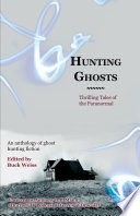 Hunting Ghosts: Thrilling Tales of the Paranormal Pdf/ePub eBook