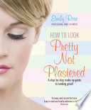 How To Look Pretty Not Plastered