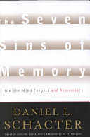 The Seven Sins Of Memory : and recalls information as he...