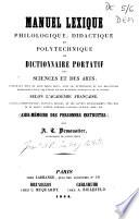 Manuel lexique philologique  didactique et polytechnique ou dictionnaire portatif des sciences et des arts
