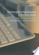 Optimierung des Verkaufsprozesses im B2B Online-Handel: Studie zur Prozessverbesserung durch Webanalyse und Content Marketing