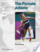 Handbook Of Sports Medicine And Science The Female Athlete book